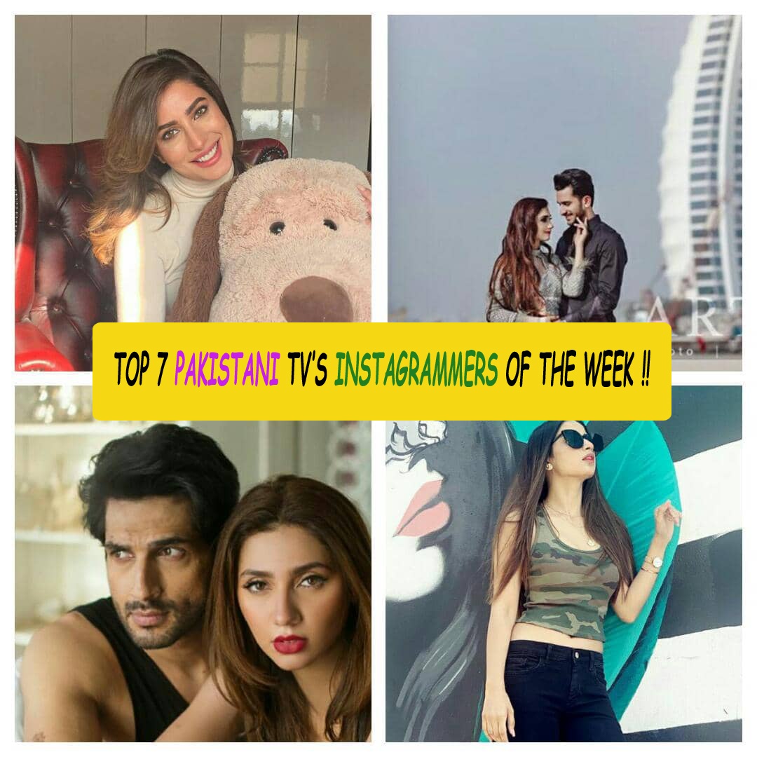 Top 7 Pakistani TV'S Instgrammers of the week !!